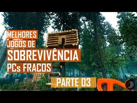 MELHORES JOGOS DE SOBREVIVÊNCIA PARA PC FRACO - 2019  - PARTE 03