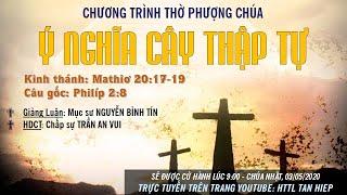 HTTL TÂN HIỆP (Kiên Giang) Chương trình thờ phượng Chúa - 03/05/2020