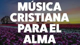 msica-cristiana-para-el-alma-2019-audio-oficial