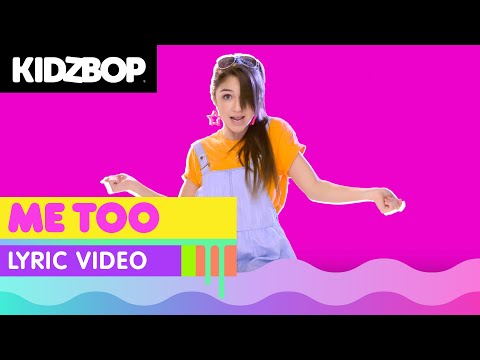 KIDZ BOP Kids  Me Too  Lyric  KIDZ BOP 33 #ReadAlong