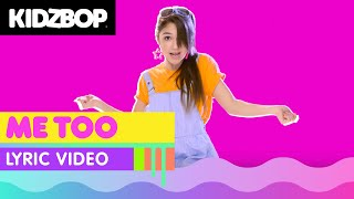 KIDZ BOP Kids - Me Too (Official Lyric Video) [KIDZ BOP 33]
