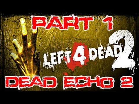 The FGN Crew Plays: Left4Dead2 Custom Map - Dead Echo 2 - Part 1 (PC)