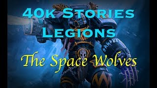 40k Stories - Legions: The Space Wolves