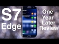 Samsung Galaxy S7 Edge Review One Year Later! Still Worth It?