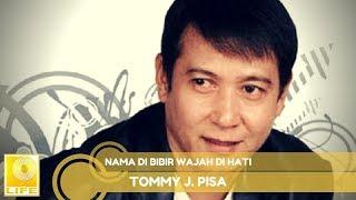 Tommy J. Pisa - Nama Di Bibir Wajah Di Hati (Official Audio)