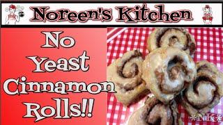 No Yeast Cinnamon Rolls Recipe ~ Noreen's Kitchen