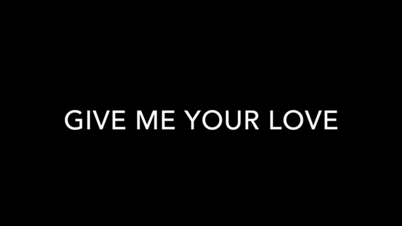 Sigala - Give Me Your Love - Directlyrics