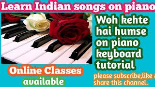 Woh kehte hai humse  on piano keyboard tutorial.