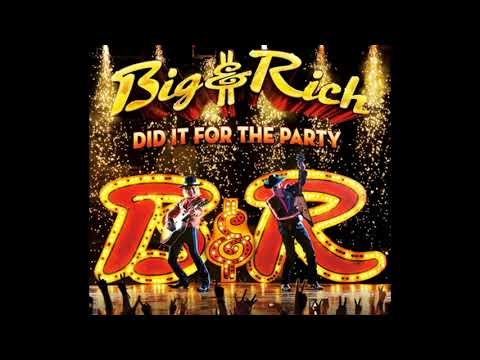 Big&Rich - Did It For A Party