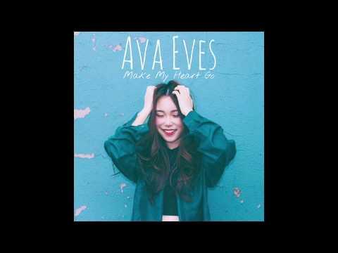 Ava Eves - Make My Heart Go [Audio]
