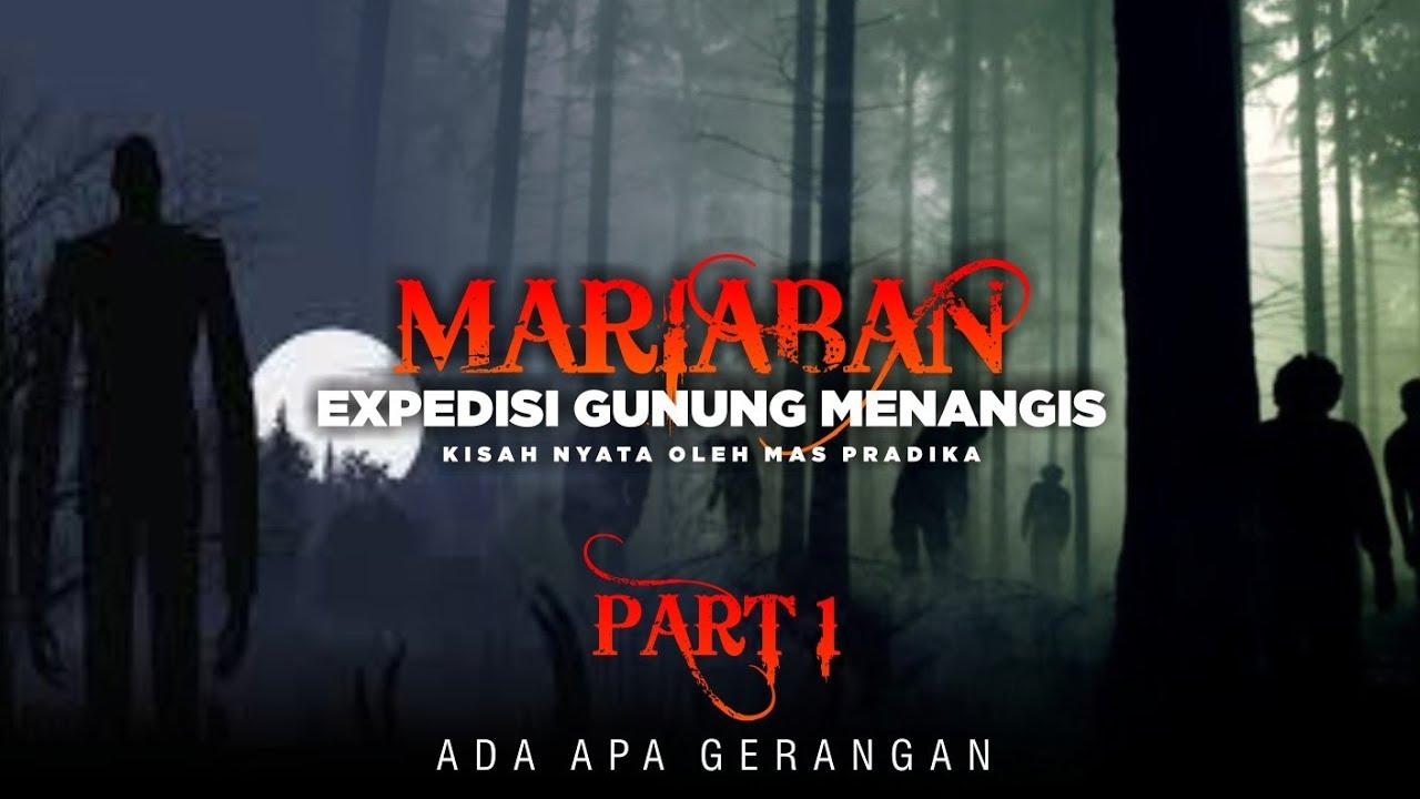 Hantu Mariaban ekspedisi gunung Menangis (part1)