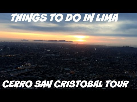Things to do in Lima: Cerro San Cristobal (Video 28)