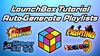 Auto-Generate Playlists And Clean Up Media - LaunchBox Tutorial