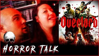 Is Overlord 2018 Overrated? 💀 Horror Talk #022 *SPOILERS*