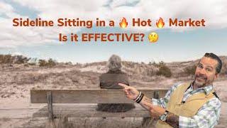 Sideline Sitting in A 🔥 Hot 🔥 Market - Is it Effective? 🤔