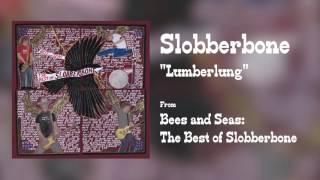 "Slobberbone - ""Lumberlung"" [Audio Only]"
