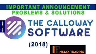 Problems and Its Solution In The Calloway Software + Important Announcement- 2018