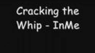 Cracking the Whip - InMe