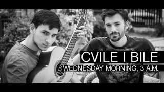 Cvile i Bile - Wednesday morning, 3 a.m.