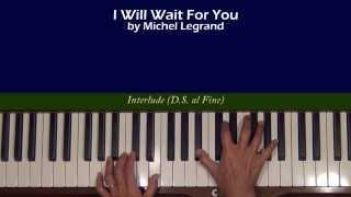 Michel Legrand I Will Wait For You Piano Tutorial Slow