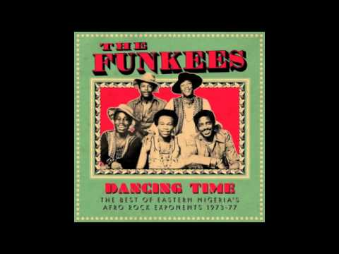 The Funkees - 'Dancing Time: The Best Of Eastern Nigeria's Afro Rock Exponents 1973-77'