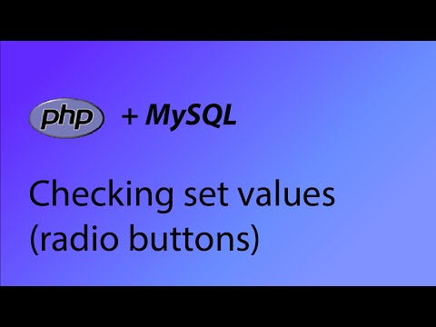 PHP & MySQL Tutorial 37 - Checking set values (radio buttons)