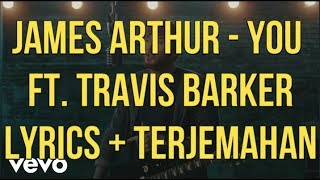 James Arthur - You ft. Travis Barker (Lyrics - Terjemahan Bahasa Indonesia)