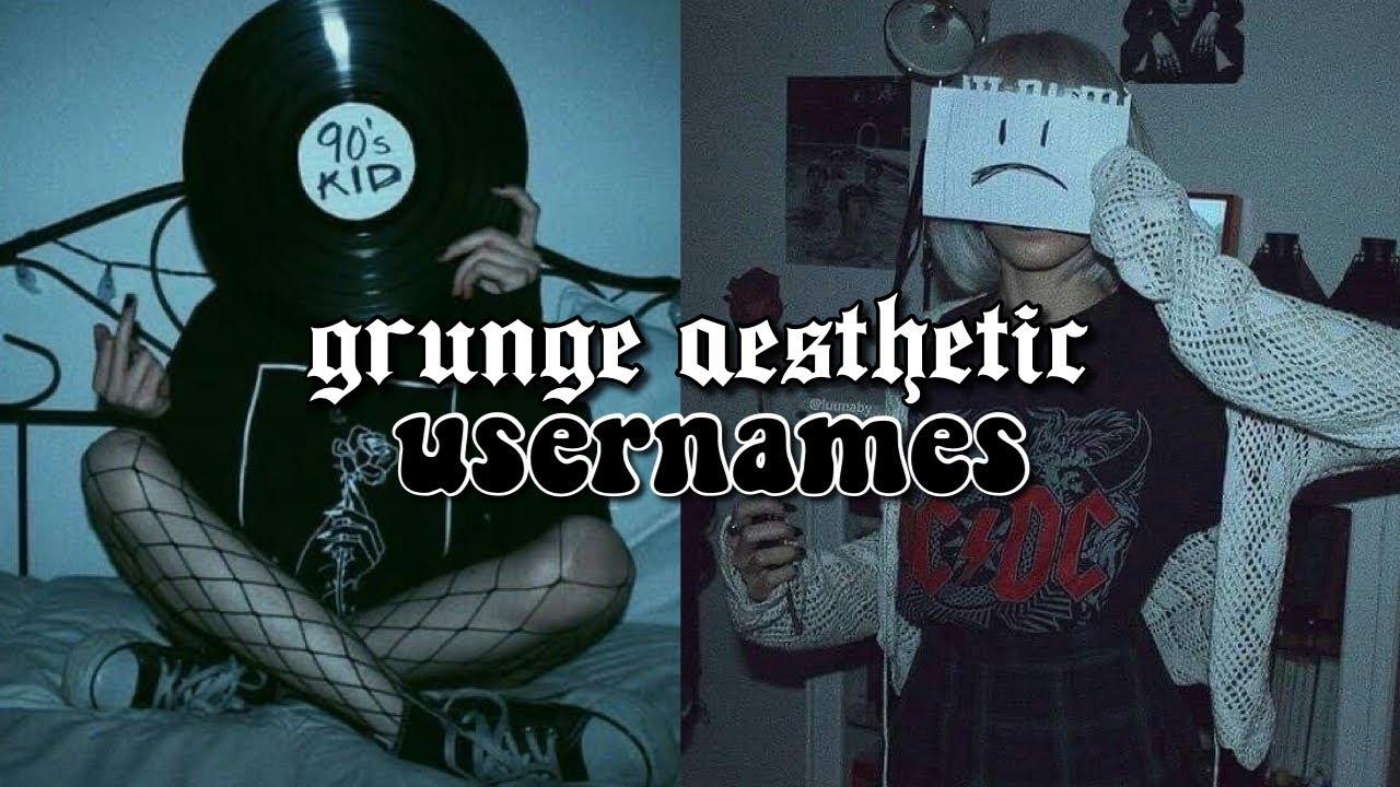 Grunge Aesthetic Usernames Youtube