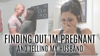 Finding Out Im Pregnant + Telling My Husband