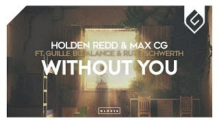 Holden Redd & Max CG - Without You (feat. Guille Bujalance & Ruth Schwerth)