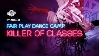 AUG 8th | Killer Of Classes | Fair Play Dance Camp 2017
