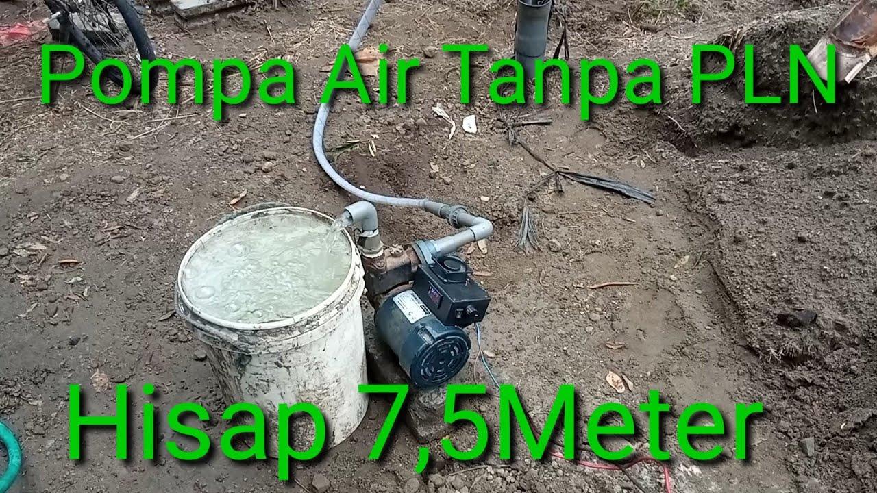 Pompa Air Tanpa Listrik Pln Hisap 7 5meter Youtube