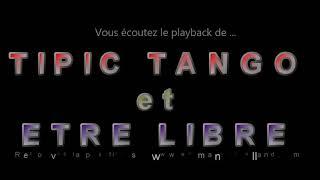 """Playback des tangos """"TIPIC TANGO & ETRE LIBRE"""" composée par E. Rolland"""