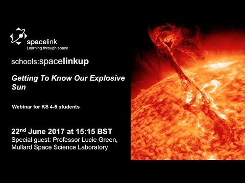 Our Explosive Sun a Spacelink Schools Webinar with Professor Lucie Green