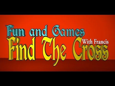 "Play ""Find the Cross"" with ""Pope"" Francis!"