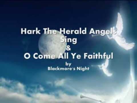 Hark The Herald Angels Sing  O Come All Ye Faithful -Blackmore's Night Lyrics