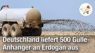 Deutschland liefert 500 Gülle-Anhänger an Erdogan aus