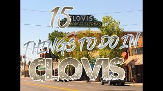 Top 15 Things To Do In Clovis, California
