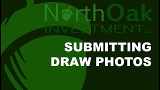 North Oak Investment Submitting Draw Photos