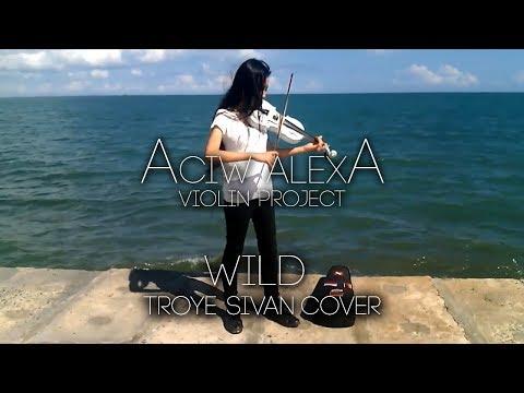 WILD Troye Sivan Violin & Guitar Cover by Aciw Alexa