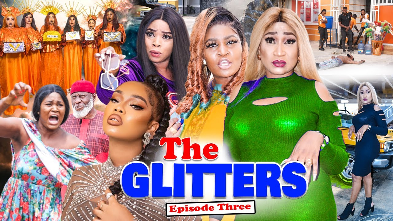 Download THE GLITTERS SEASSON 3 (CHIZZY ALICHI) Trending 2021 Recommended Nigerian Nollywood Movie