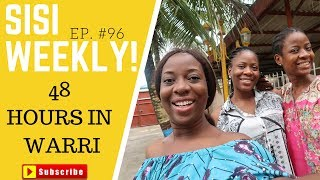 48 HOURS IN WARRI | SISI WEEKLY EP #96