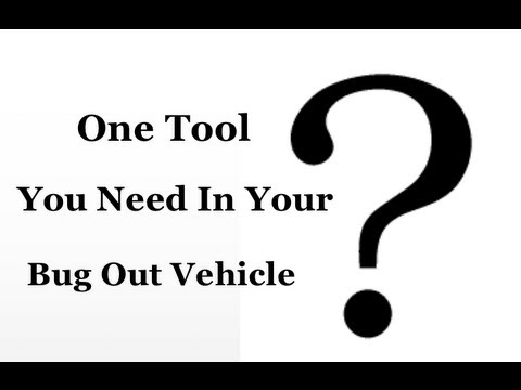 Survival Skills 101: One Important Tool For Your Bug out Vehicle!