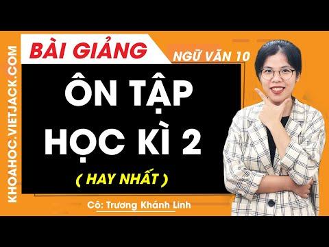 Ôn tập học kì 2 - Ngữ văn 10 - Cô Trương Khánh Linh (HAY NHẤT)