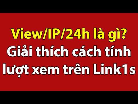 View/IP/24h là gì? Giải thích cách tính view trên Link1s