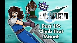 Edgey Plays Final Fantasy VII Part 20: Climb that Mount