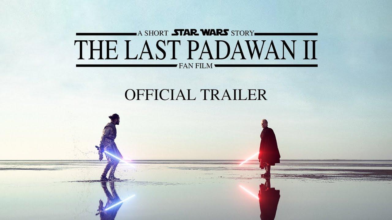 The Last Padawan 2 | Official Trailer | A Short STAR WARS Story |  Fan film