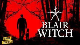 BLAIR WITCH - геймплейный трейлер с E3 2019