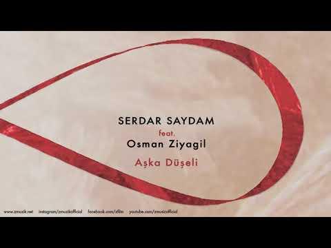 Serdar Saydam feat. Osman Ziyagil - Aşka Düşeli [ Sonsuz Aşk © 2014 Z Müzik ]
