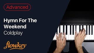 Coldplay – Hymn For The Weekend (Advanced Piano Arrangement)